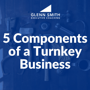 5 Components of a Turnkey Business