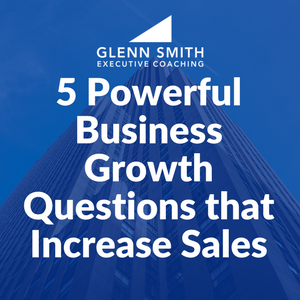 5 Powerful Business Growth Questions that Increase Sales