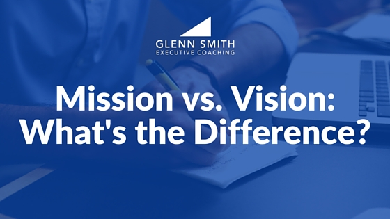 https://www.glennsmithcoaching.com/wp-content/uploads/2016/04/Mission-vs.-Vision-Whats-the-Difference-.jpg