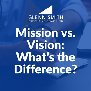 Mission vs. Vision: What's the Difference?