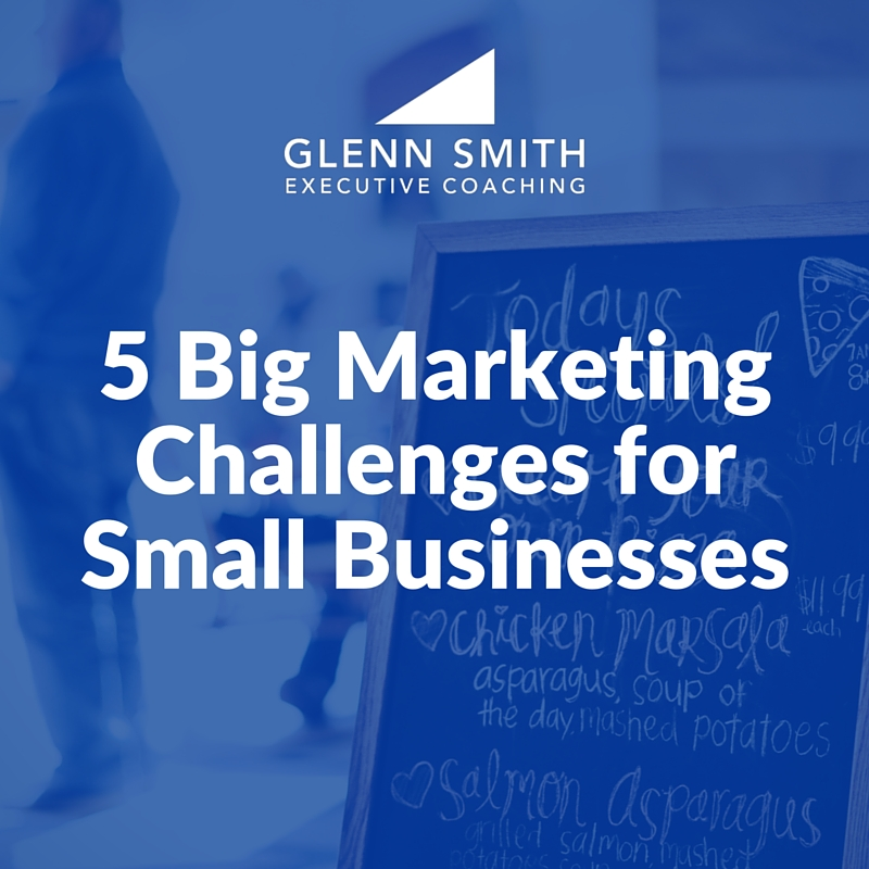 5 Big Marketing Challenges for Small Businesses