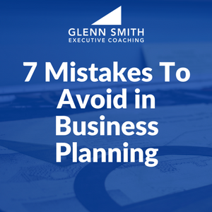 7 Mistakes to Avoid in Business Planning