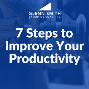 7 Steps to Improve Your Productivity