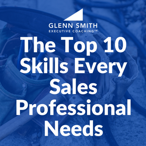 The Top 10 Skills Every Sales Professional Needs
