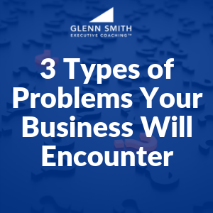 3 Types of Problems Your Business Will Encounter