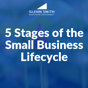 5 Stages of the Small Business Lifecycle