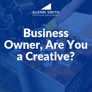 Business Owner, Are You a Creative?