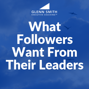 What Followers Want From Their Leaders