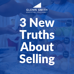 3 New Truths About Selling